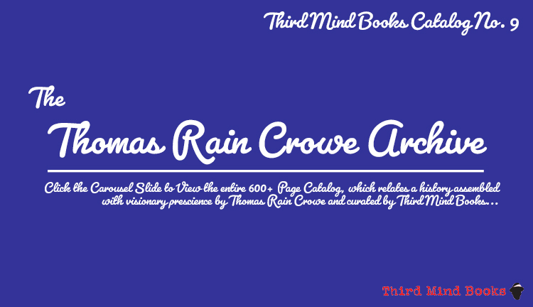 The Thomas Rain Crowe Archive!