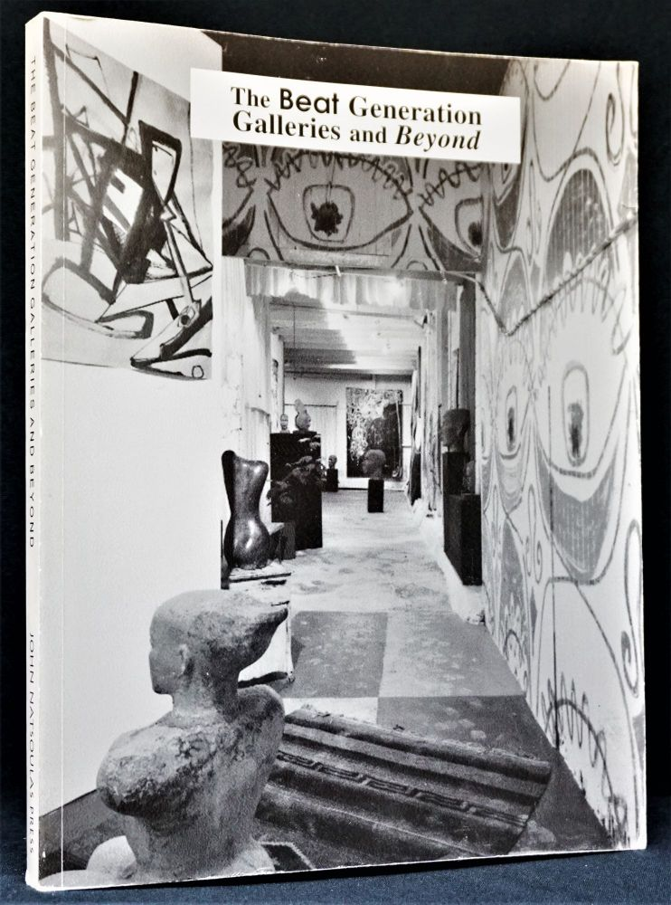 The Beat Generation Galleries and Beyond. John Natsoulas