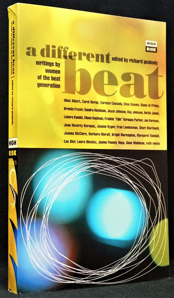 A Different Beat: Writings By Women of the Beat Generation. Richard Peabody, Jan, Kerouac, Diane,...