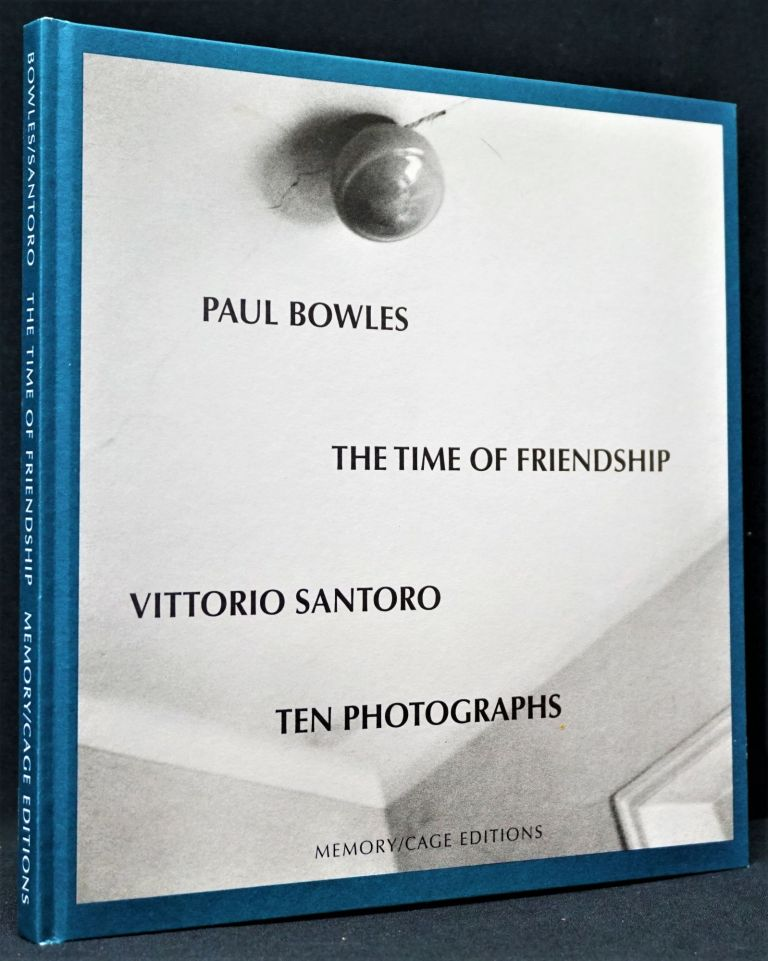 The Time of Friendship. Paul Bowles.
