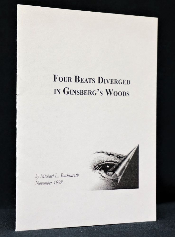Four Beats Diverged in Ginsberg's Woods. Michael Buchenroth.