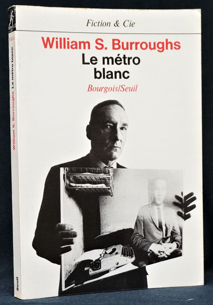 Le Metro Blanc (The White Subway). William S. Burroughs.