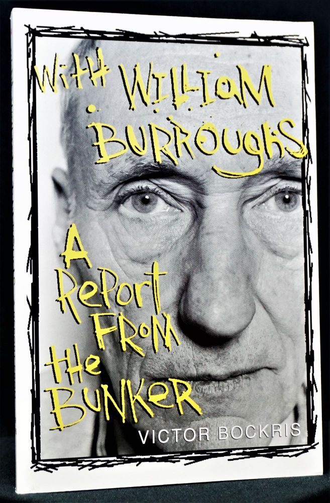 With William Burroughs: A Report From The Bunker. Victor Bockris