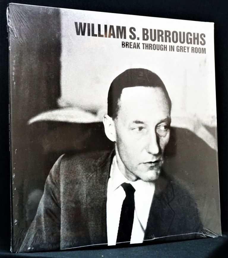 William S. Burroughs: Break Through in Grey Room LP Recording. William S. Burroughs