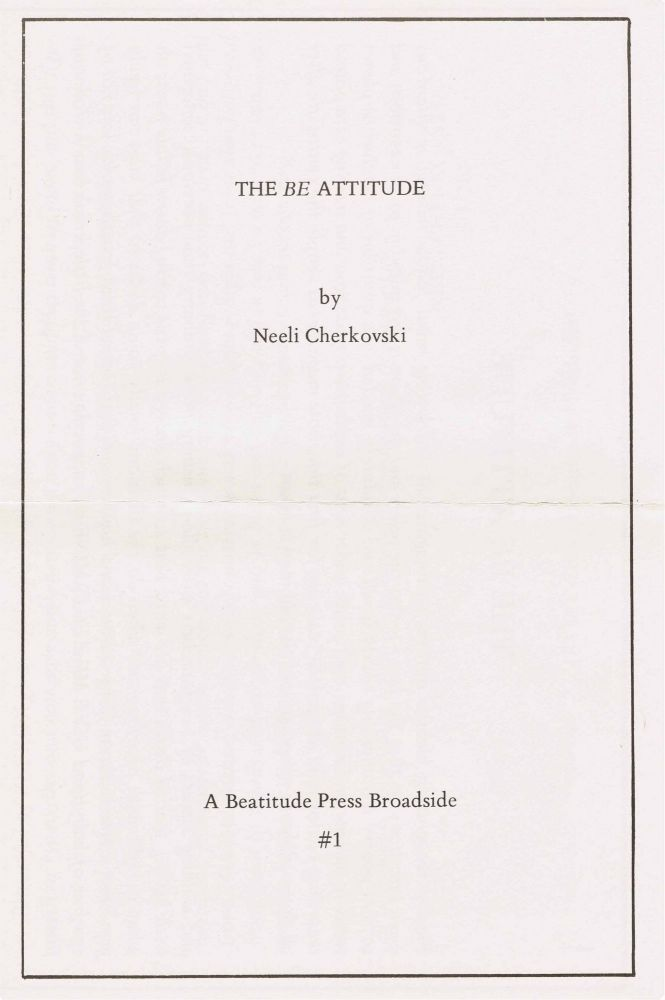 The Be Attitude. Neeli Cherkovski.