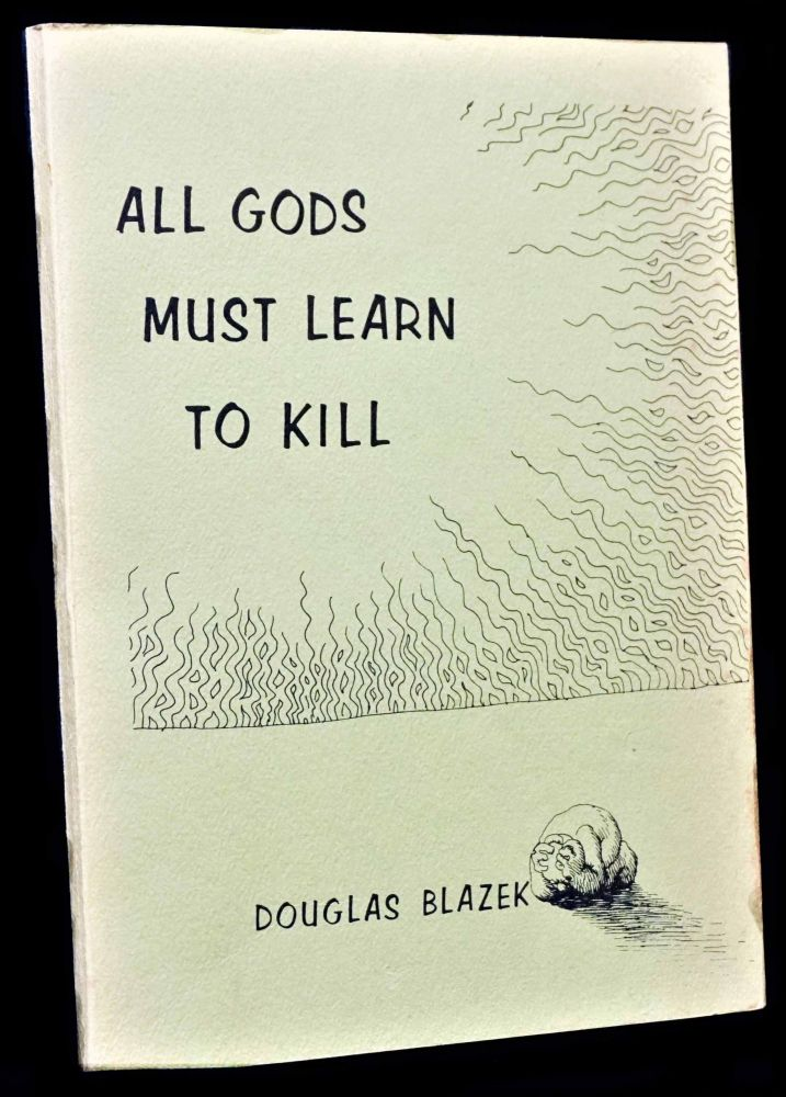 All Gods Must Learn to Kill. R. Crumb, Douglas, Blazek, Robert
