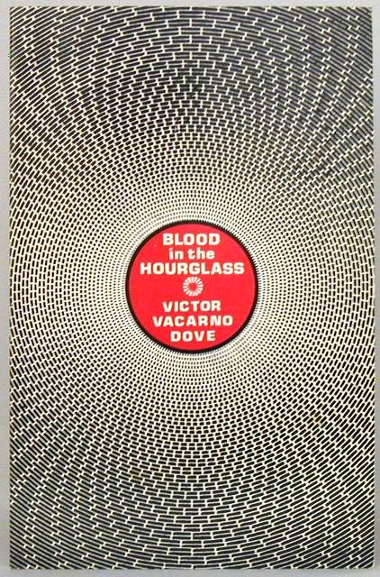 Blood In The Hourglass. Victor Vacarno Dove, Charles, Plymell.
