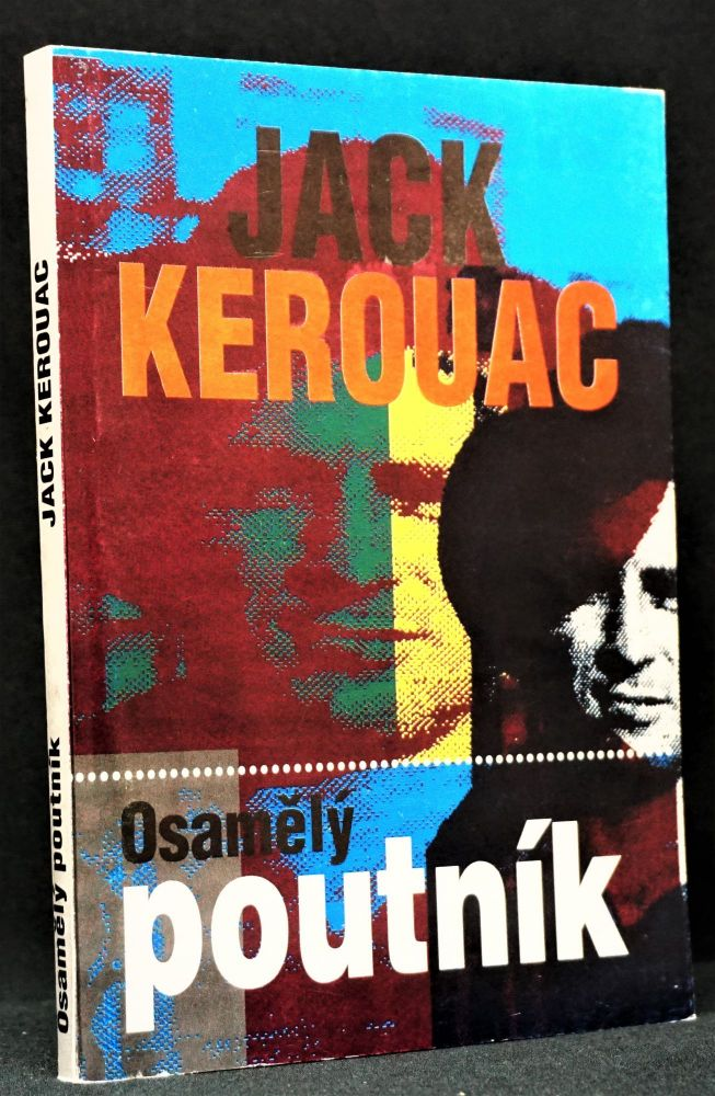 Osamely Poutnik (Czech Edition - Lonesome Traveler). Jack Kerouac