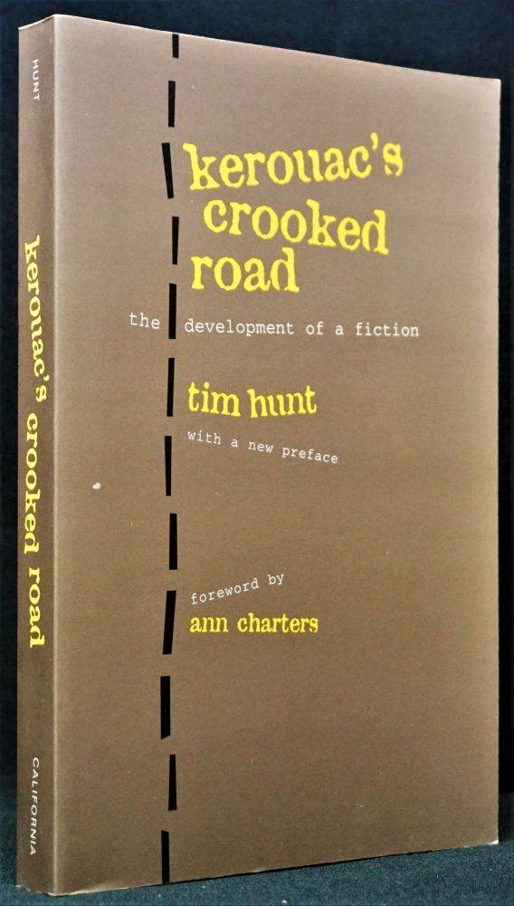Kerouac's Crooked Road: The Development Of A Fiction. Jack Kerouac, Tim, Hunt