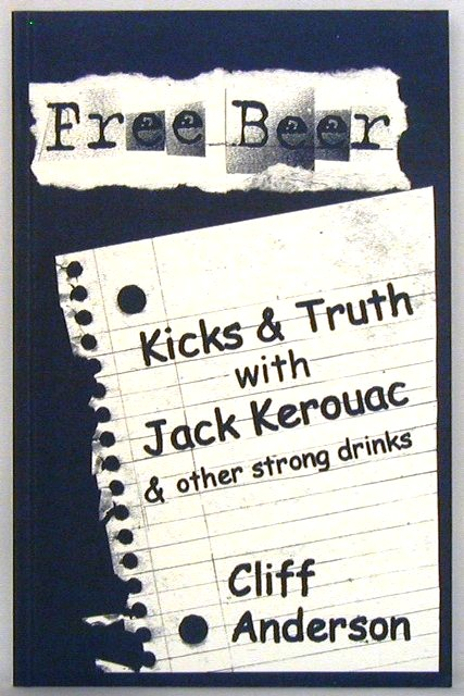 Free Beer: Kicks & Truth With Jack Kerouac & Other Strong Drinks