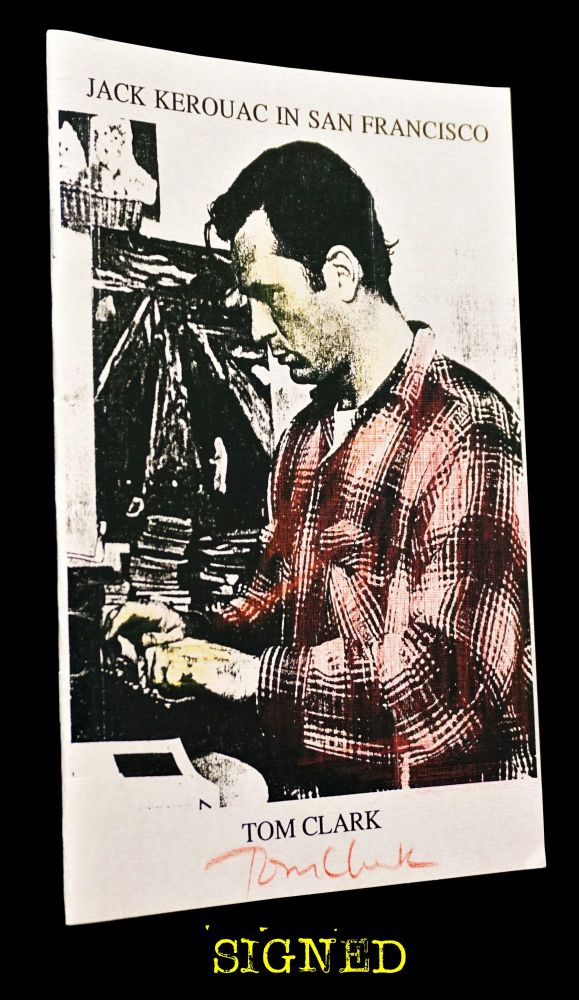 Jack Kerouac in San Francisco. Tom Clark, Jack Kerouac.