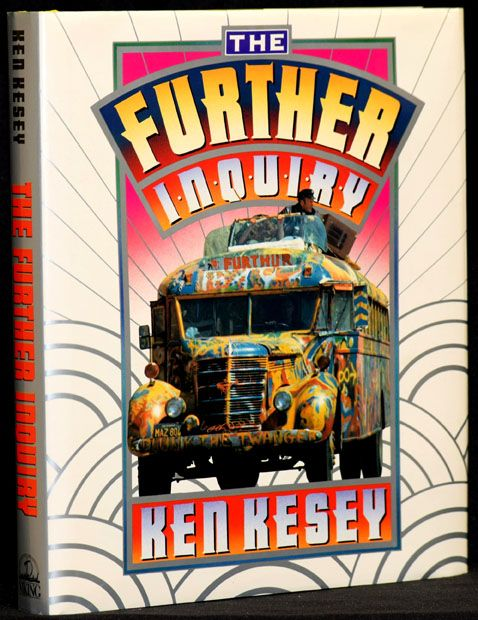 The Further Inquiry. Ken Kesey