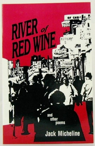 River of Red Wine. Jack Micheline, Jack, Kerouac