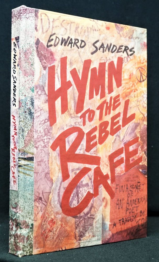 Hymn To The Rebel Cafe. Edward Sanders