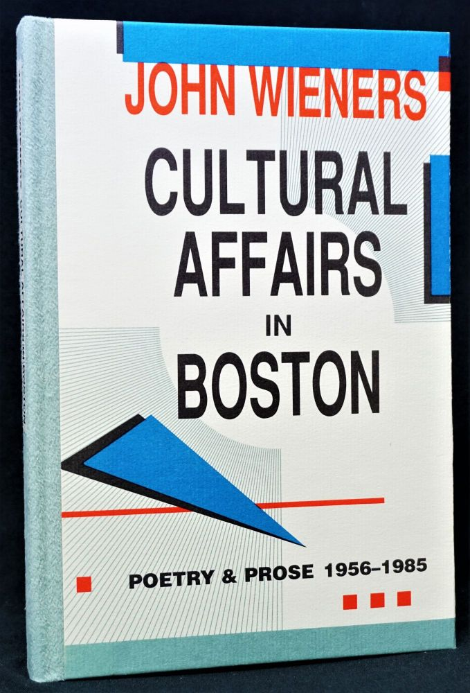 Cultural Affairs in Boston: Poetry & Prose 1956-1985. John Wieners