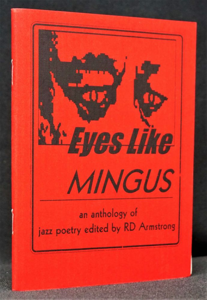 Eyes Like Mingus: An Anthology of Jazz Poetry. A. D. Winans, Gerald, Locklin.