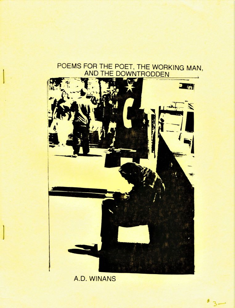 Poems for the Poet, the Working Man, and the Downtrodden. A. D. Winans.