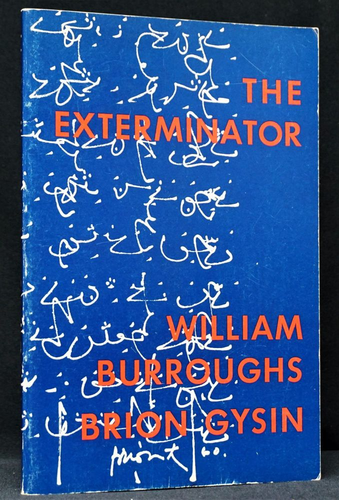 The Exterminator. William S. Burroughs, Brion, Gysin
