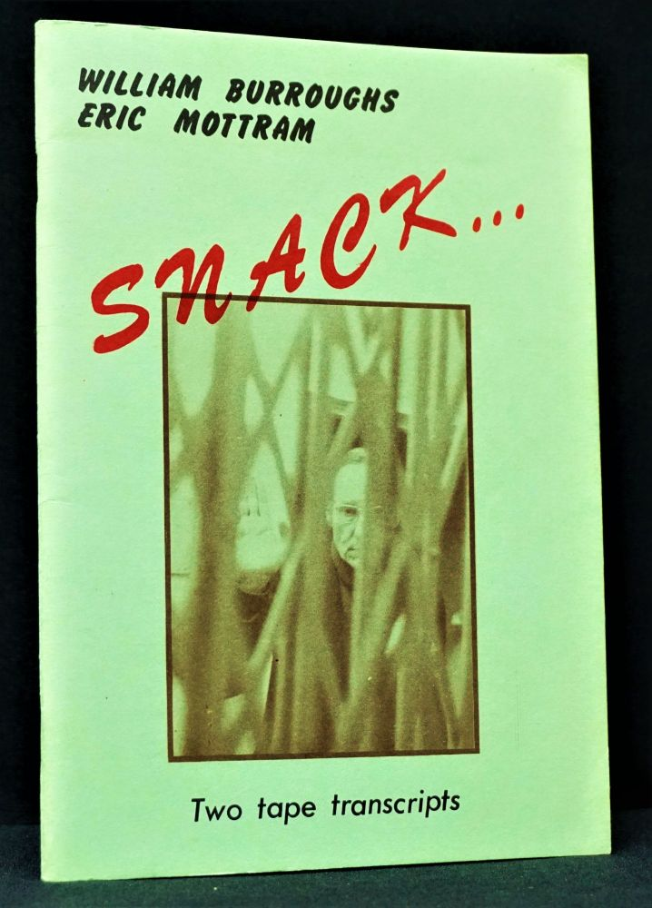 Snack. William S. Burroughs, Eric Mottram