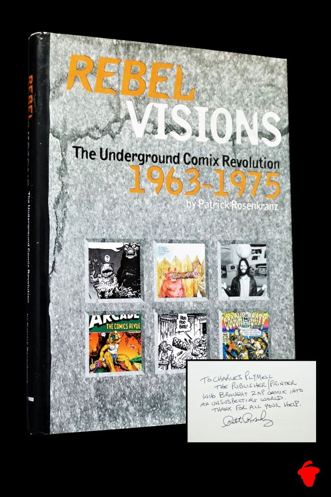 Rebel Visions: The Underground Comix Revolution 1963-1975. Patrick Rosenkranz, Charles Plymell,...