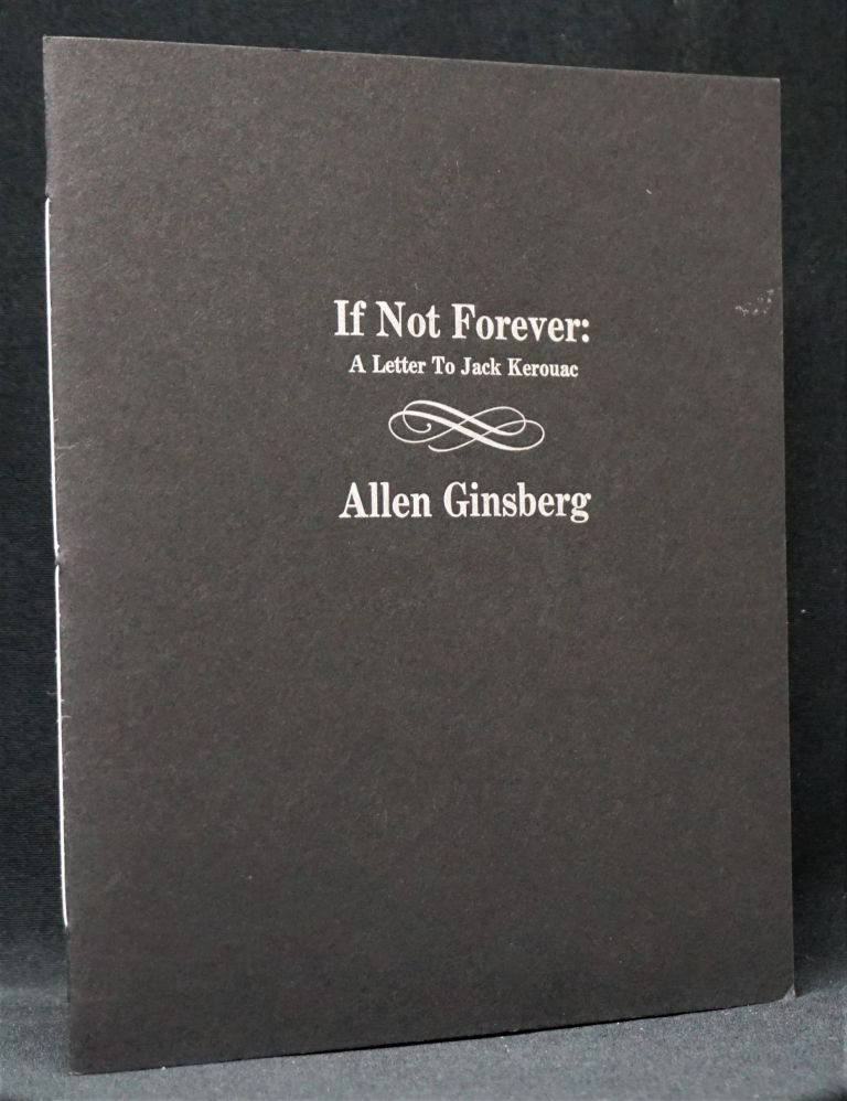 If Not Forever: A Letter to Jack Kerouac. Allen Ginsberg, Bill, Morgan.