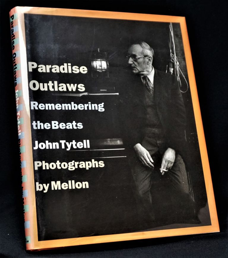 Paradise Outlaws: Remembering the Beats. John Tytell, Mellon