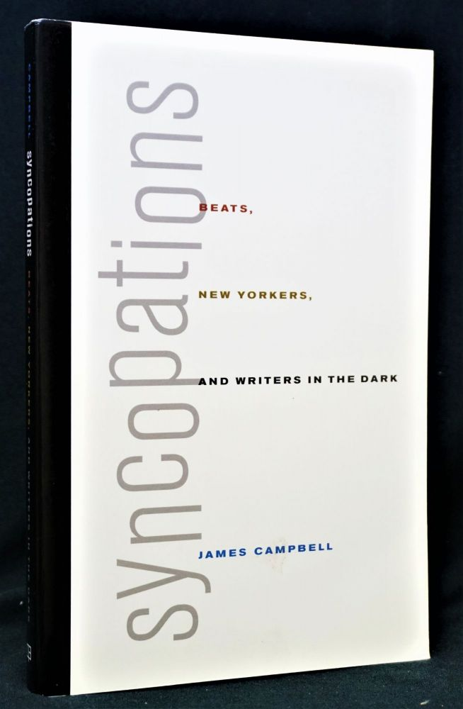 Syncopations: Beats, New Yorkers, and Writers in the Dark. James Campbell