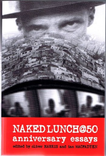 Naked Lunch @ 50: Anniversary Essays