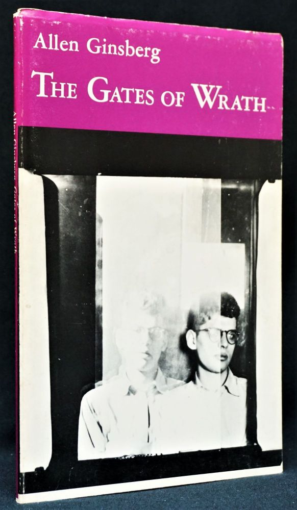 The Gates of Wrath: Rhymed Poems, 1948-1952. Allen Ginsberg
