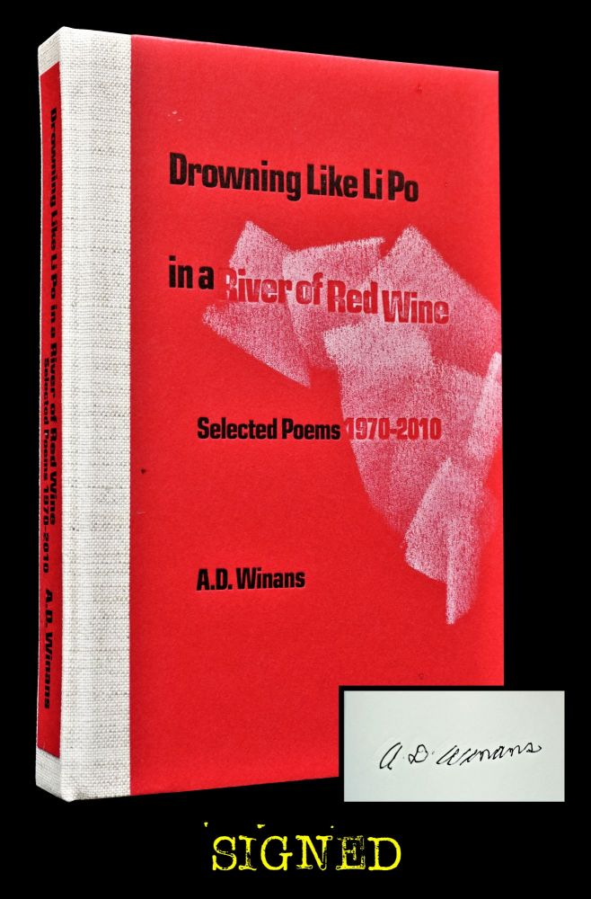Drowning Like Li Po in a River of Red Wine: Selected Poems 1970-2010. A. D. Winans.
