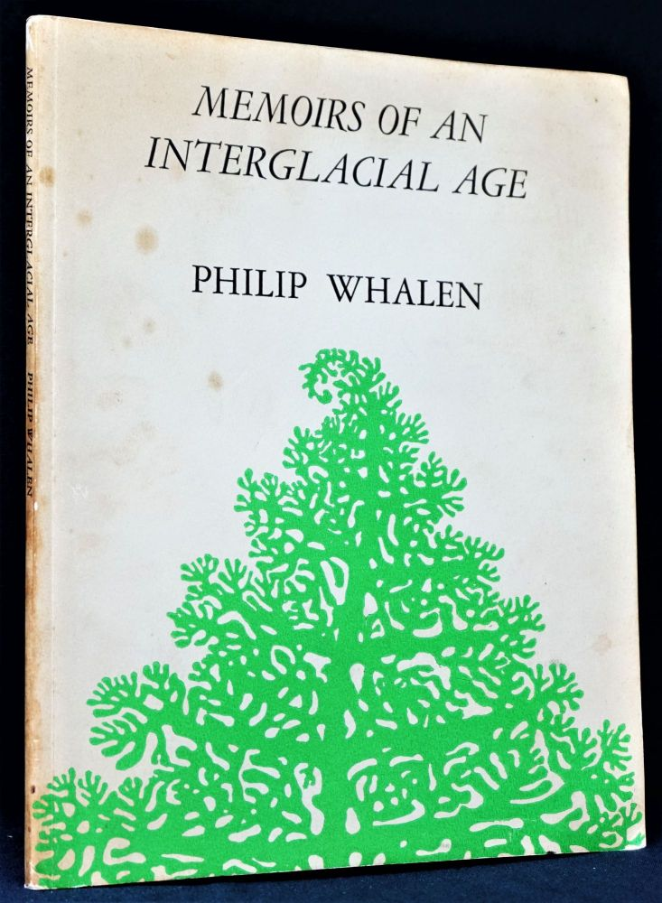 Memoirs of an Interglacial Age. Philip Whalen