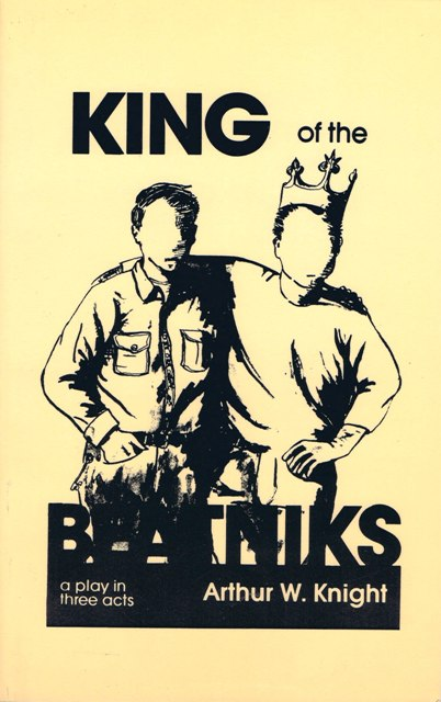 King of the Beatniks: A Play in Three Acts. Arthur W. Knight, Jack Kerouac.