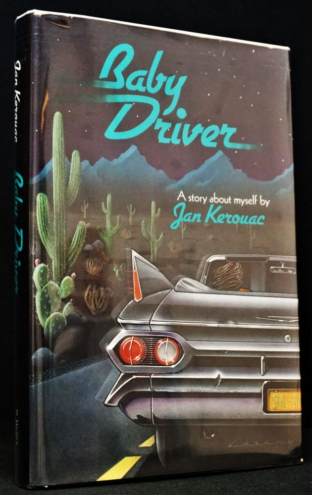 Baby Driver: A Story About Myself by Jan Kerouac. Jan Kerouac