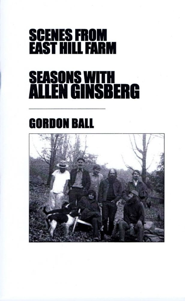 Scenes from East Hill Farm. Gordon Ball, Allen Ginsberg.