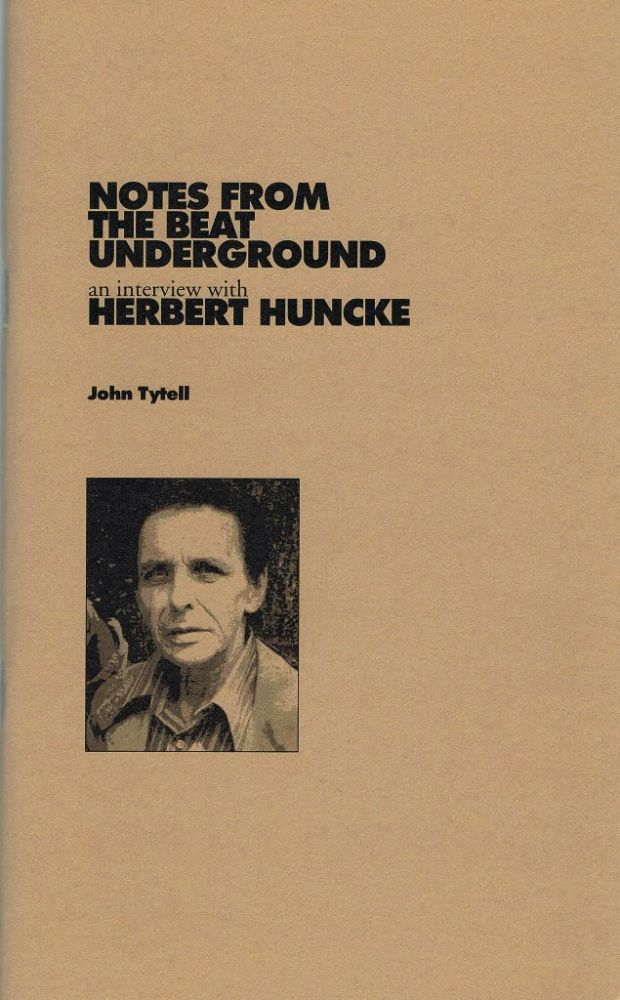 Notes from the Beat Underground: An Interview with Herbert Huncke. John Tytell