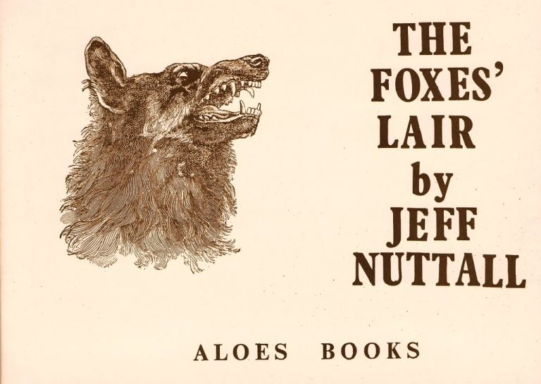 The Foxes' Lair. Jeff Nuttall