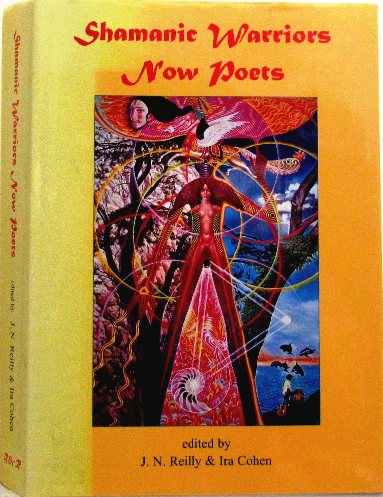 Shamanic Warriors Now Poets. J. N. Reilly, Ira Cohen, Charles Plymell