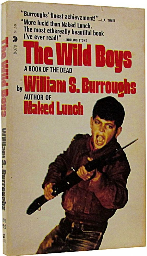 The Wild Boys: A Book of the Dead. William S. Burroughs