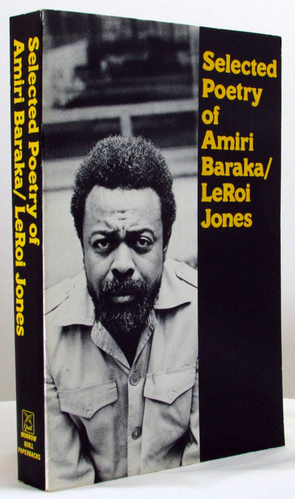 Selected Poetry of Amiri Baraka/LeRoi Jones; Selected Plays and Prose of Amiri Baraka/LeRoi...