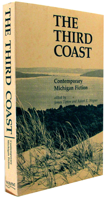 The Third Coast: Contemporary Michigan Fiction. Charles Baxter, Jim Harrison.