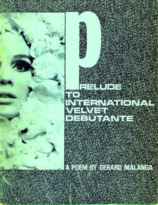 Prelude to International Velvet Debutante. Gerard Malanga
