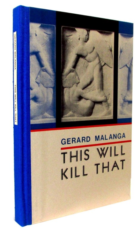 This Will Kill That. Gerard Malanga