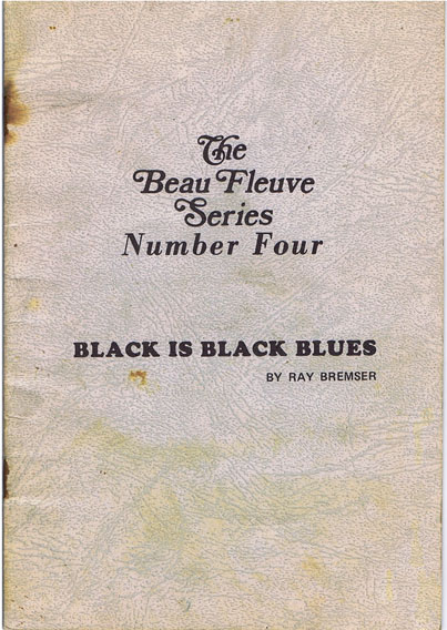 Black is Black Blues. Ray Bremser.