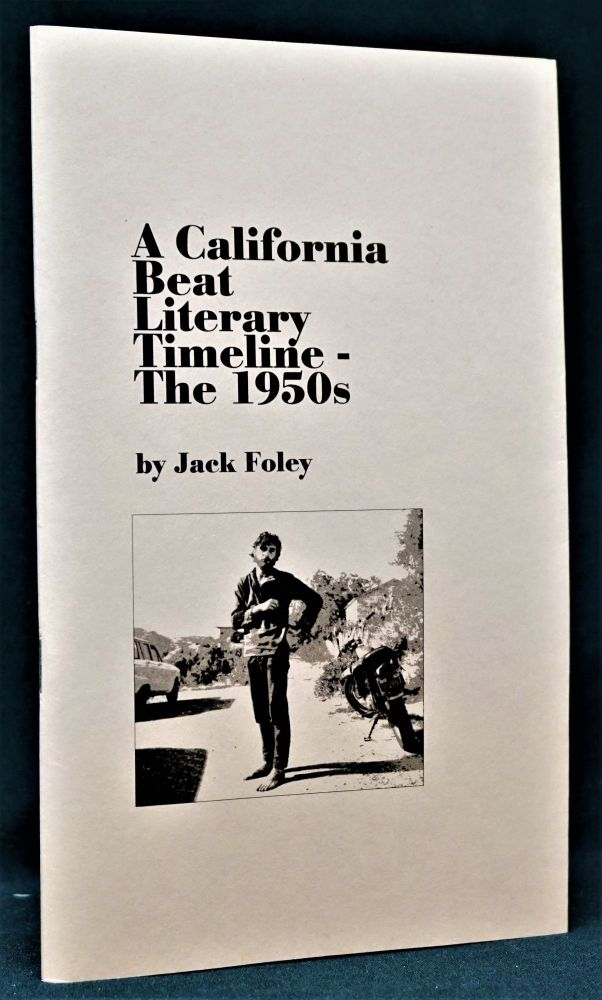A California Beat Literary Timeline- The 1950s. Jack Foley.