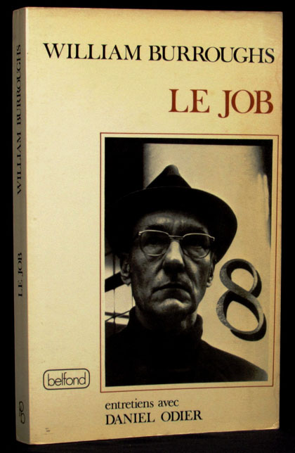 Le Job: Entretiens avec Daniel Odier. William S. Burroughs