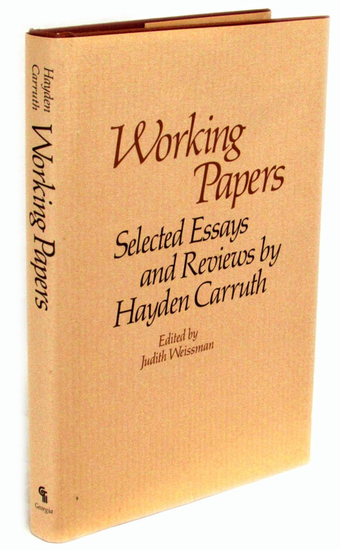 Working Papers: Selected Essays and Reviews by Hayden Carter. Hayden Carruth.
