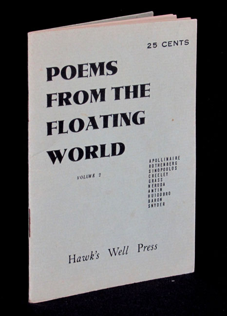 Poems from the Floating World, Volume 2. Guillaume Apollinaire, Robert Creeley, Guenter Grass,...