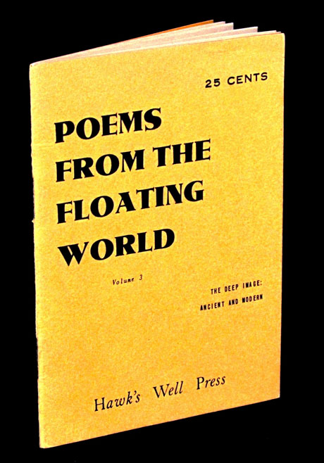 Poems from the Floating World, Volume 3. Various, Robert; Lamantia Kelly, John, Jerome; Wieners, Phillip; Rothenberg.