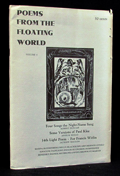Poems from the Floating World, Volume 5. Robert Duncan, Harry Fainlight, David Ignatow, Robert Kelly, W. S. Merwin, Jack Micheline, Jerome Rothenberg.