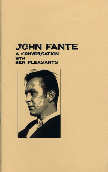 John Fante: A conversation with Ben Pleasants. John Fante
